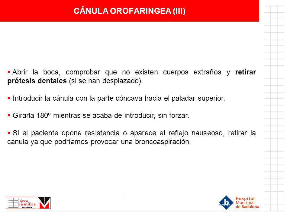 CÁNULA OROFARINGEA (III)