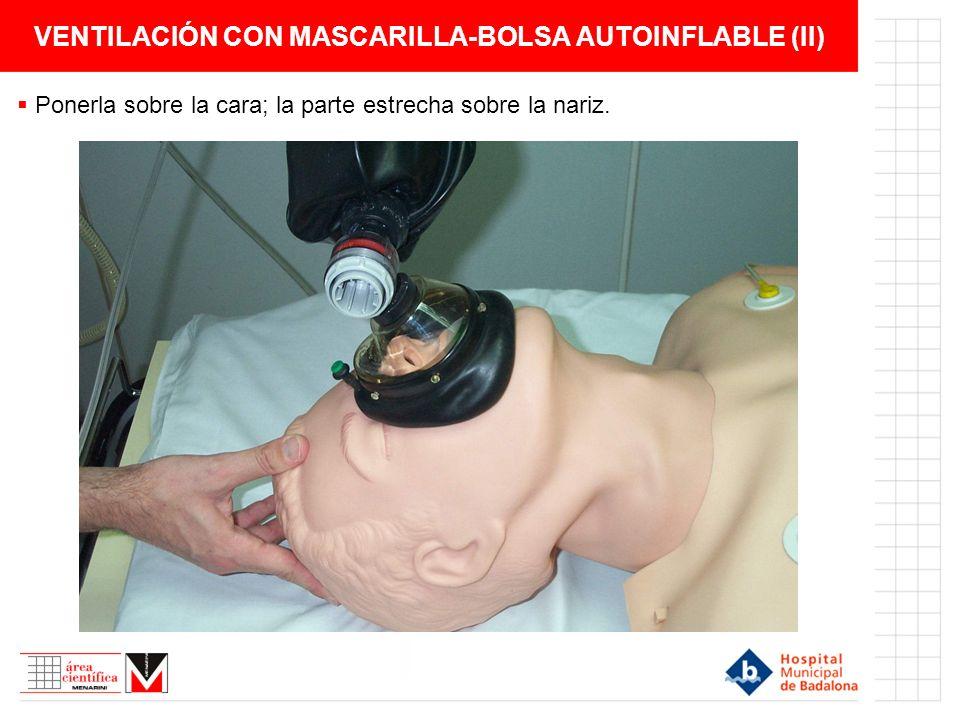 VENTILACIÓN CON MASCARILLA-BOLSA AUTOINFLABLE (II)