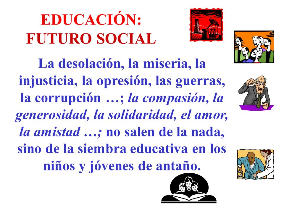 EDUCACIÓN: FUTURO SOCIAL