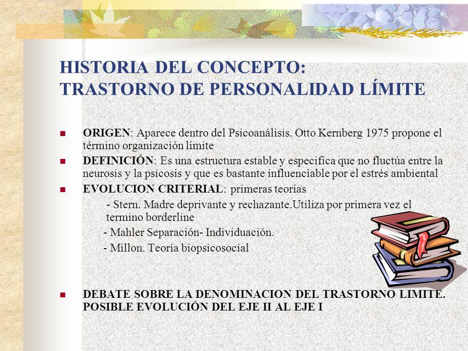 HISTORIA DEL CONCEPTO: TRASTORNO DE PERSONALIDAD LÍMITE