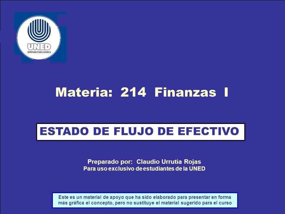 Materia: 214 Finanzas I ESTADO DE FLUJO DE EFECTIVO