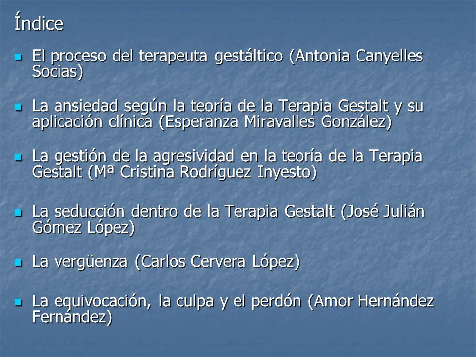 Índice El proceso del terapeuta gestáltico (Antonia Canyelles Socias)