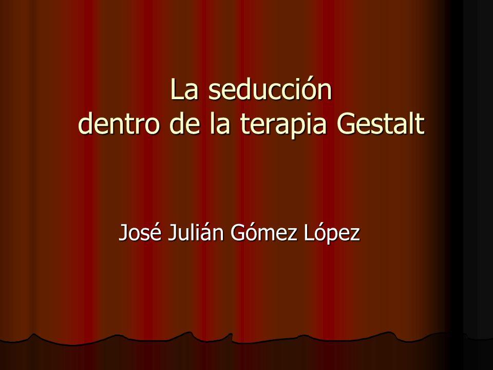 La seducción dentro de la terapia Gestalt
