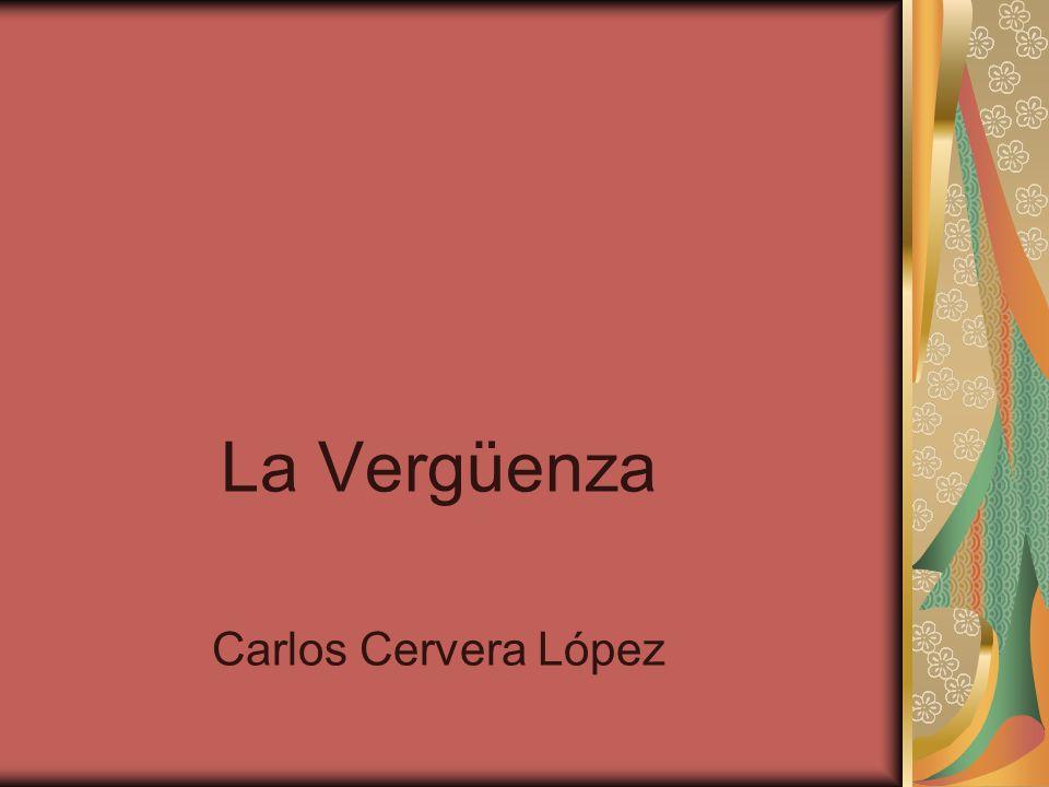 La Vergüenza Carlos Cervera López