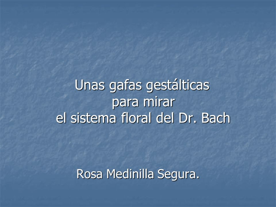 Unas gafas gestálticas para mirar el sistema floral del Dr. Bach