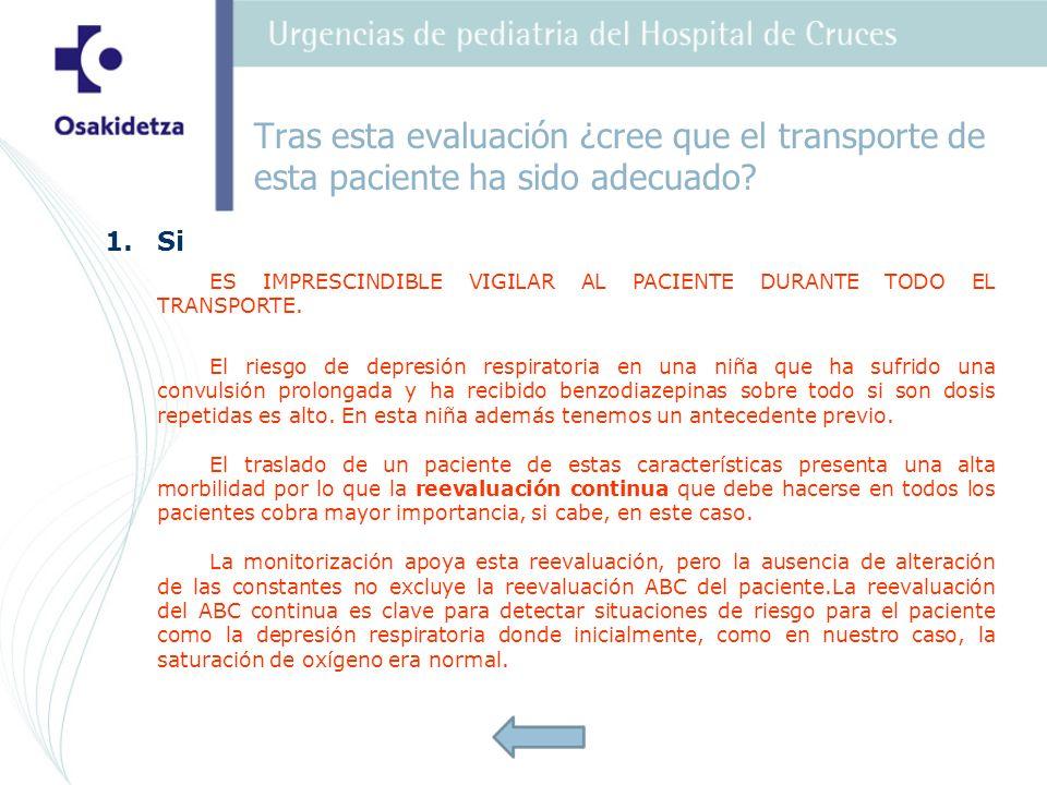 Tras esta evaluación ¿cree que el transporte de esta paciente ha sido adecuado