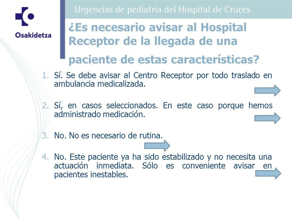 ¿Es necesario avisar al Hospital Receptor de la llegada de una paciente de estas características