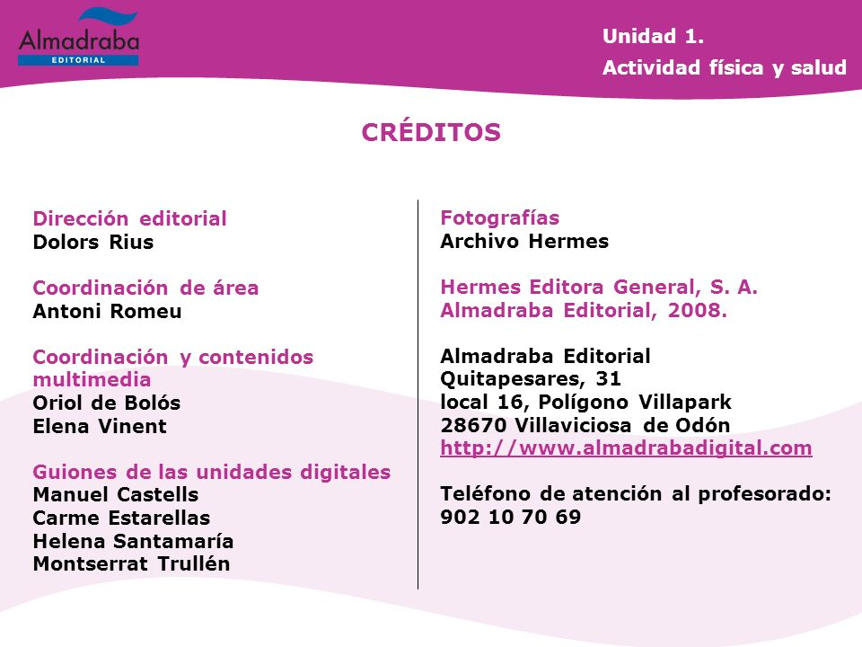 CRÉDITOS Unidad 1. Actividad física y salud Dirección editorial
