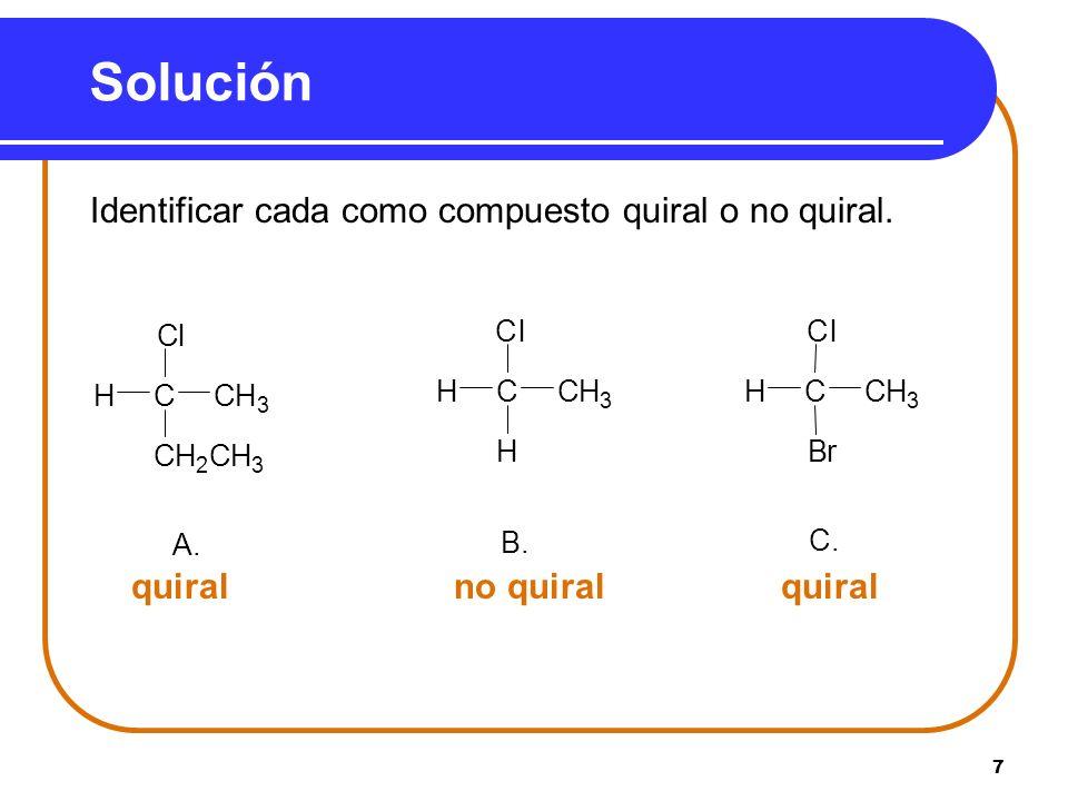 Solución quiral no quiral quiral A. C H l B. C. B r