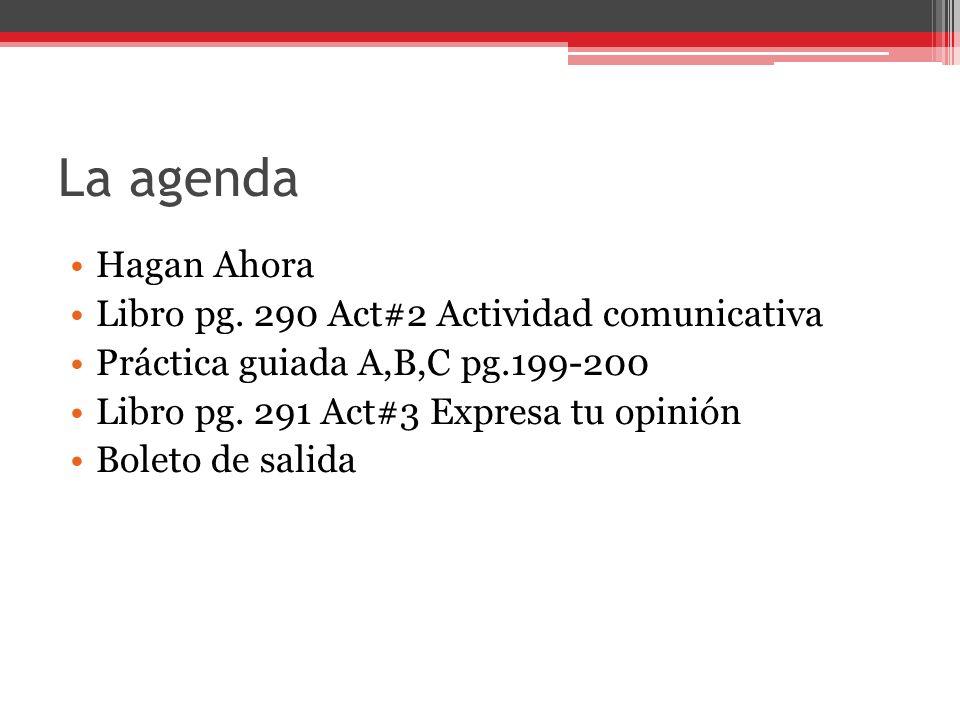 La agenda Hagan Ahora Libro pg. 290 Act#2 Actividad comunicativa