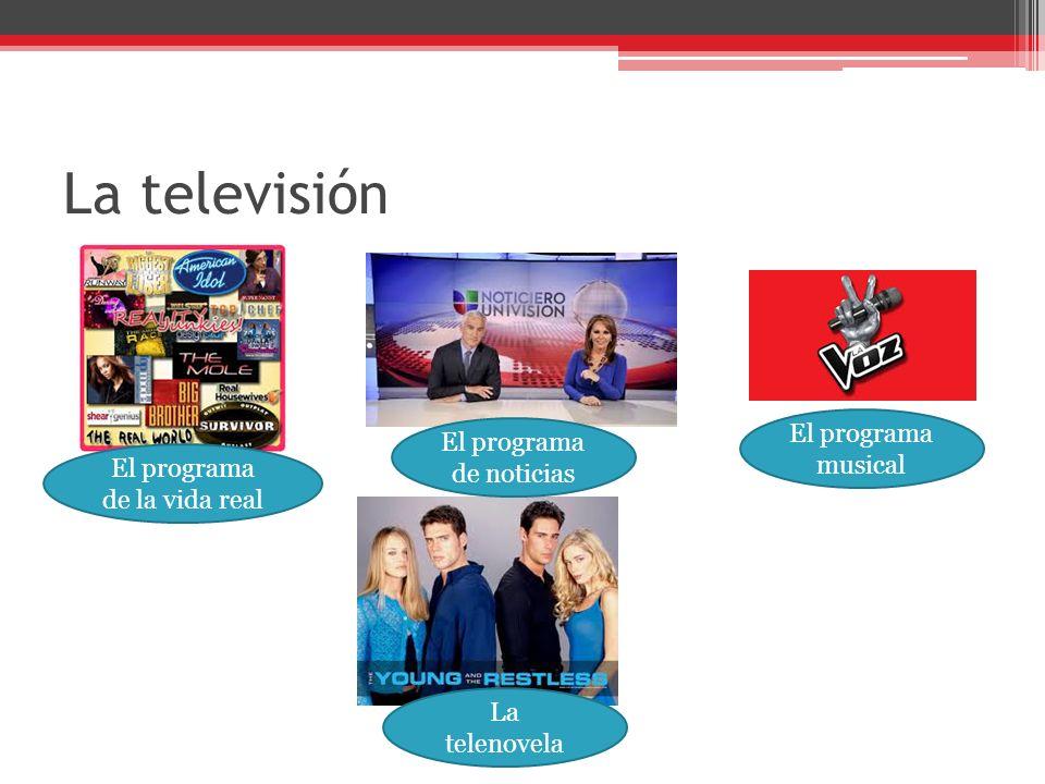 La televisión El programa musical El programa de noticias
