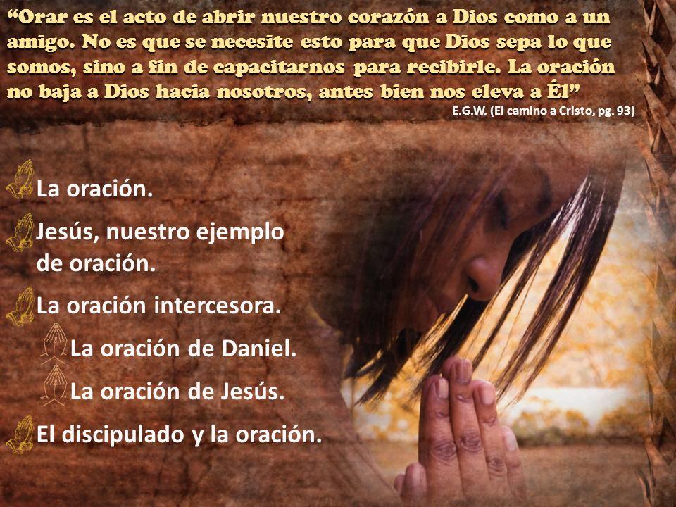 Jesús, nuestro ejemplo de oración. La oración intercesora.