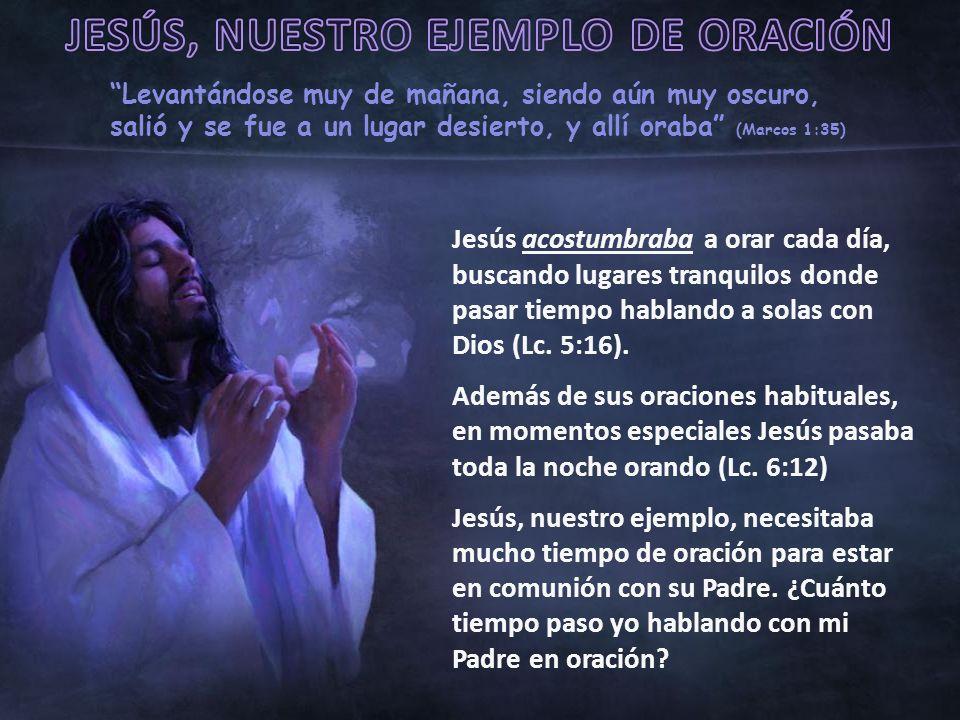 JESÚS, NUESTRO EJEMPLO DE ORACIÓN