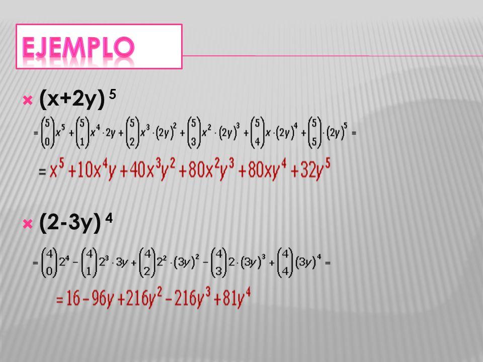 Ejemplo (x+2y) 5 (2-3y) 4