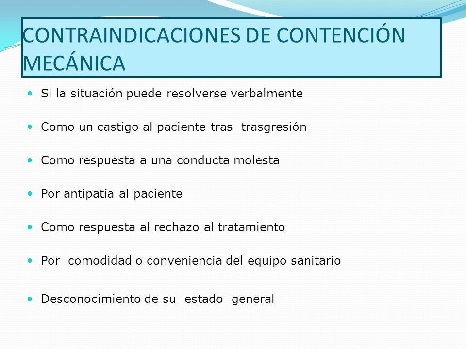 CONTRAINDICACIONES DE CONTENCIÓN MECÁNICA