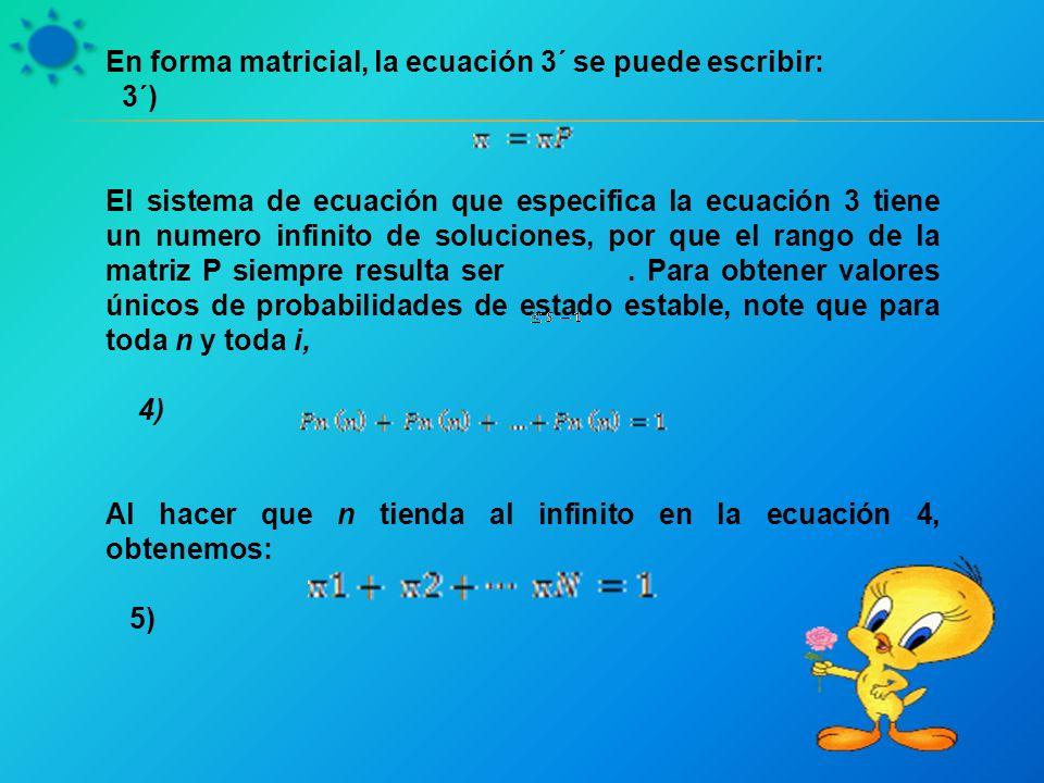 En forma matricial, la ecuación 3´ se puede escribir: