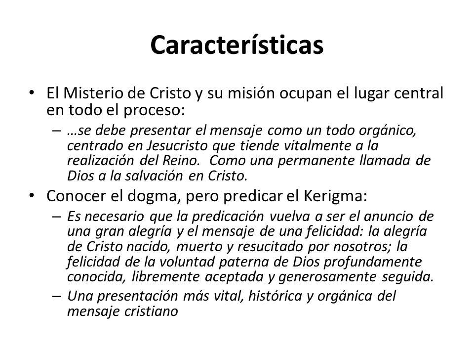 Características El Misterio de Cristo y su misión ocupan el lugar central en todo el proceso:
