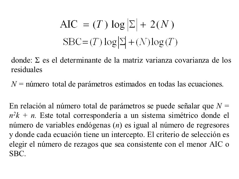 donde: Σ es el determinante de la matriz varianza covarianza de los residuales