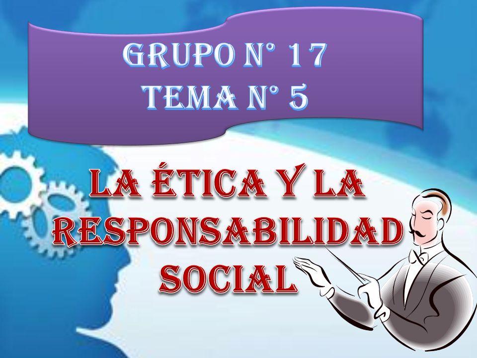LA ÉTICA Y LA RESPONSABILIDAD SOCIAL