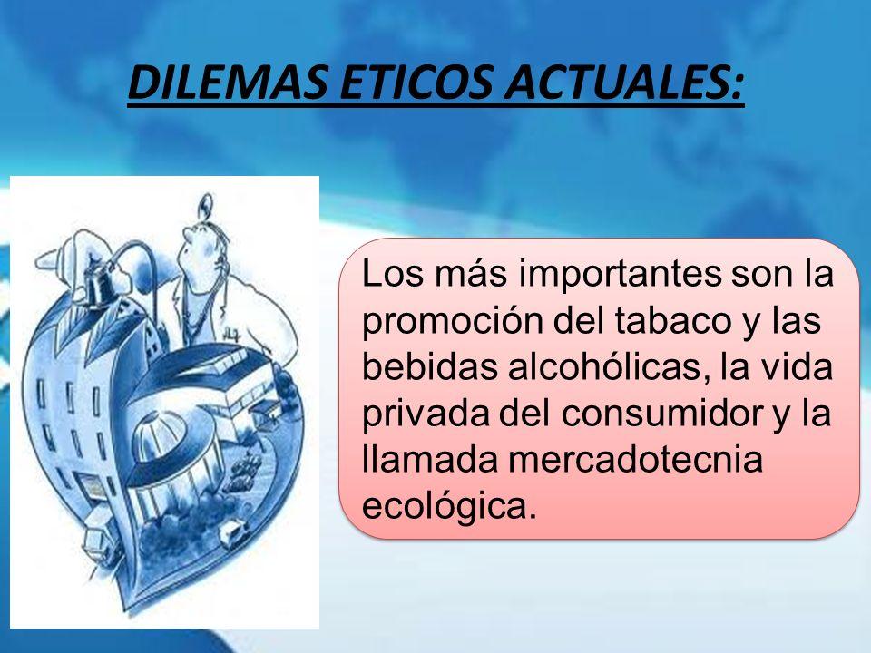 DILEMAS ETICOS ACTUALES:
