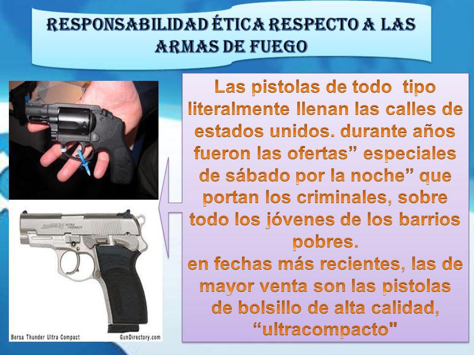 RESPONSABILIDAD ÉTICA RESPECTO A LAS ARMAS DE FUEGO