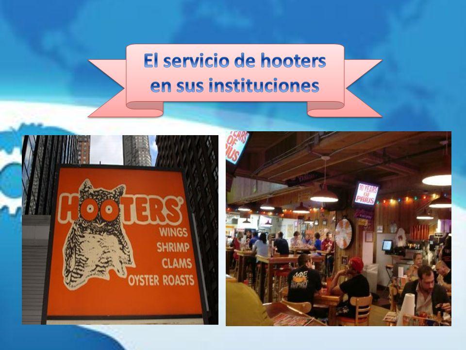 El servicio de hooters en sus instituciones