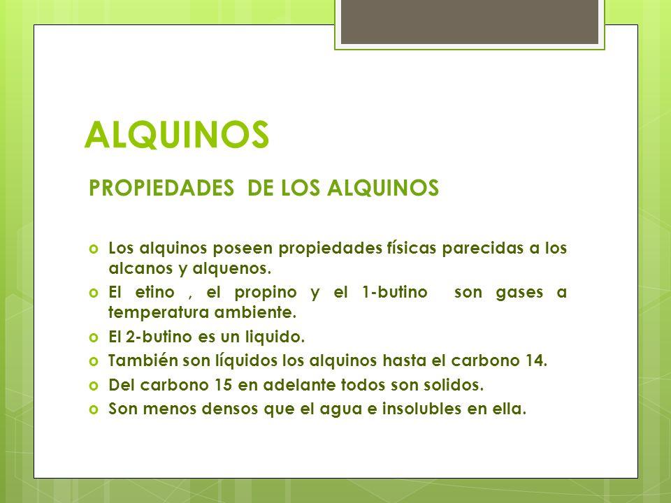 ALQUINOS PROPIEDADES DE LOS ALQUINOS