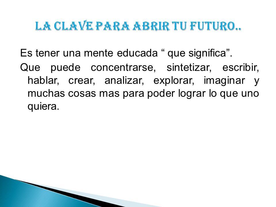 LA CLAVE PARA ABRIR TU FUTURO..