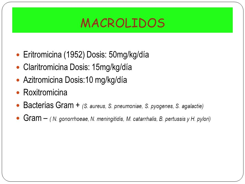 MACROLIDOS Eritromicina (1952) Dosis: 50mg/kg/día
