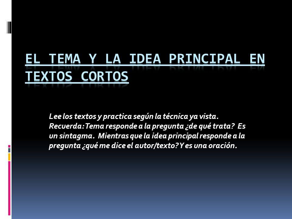 EL TEMA Y LA IDEA PRINCIPAL EN TEXTOS CORTOS