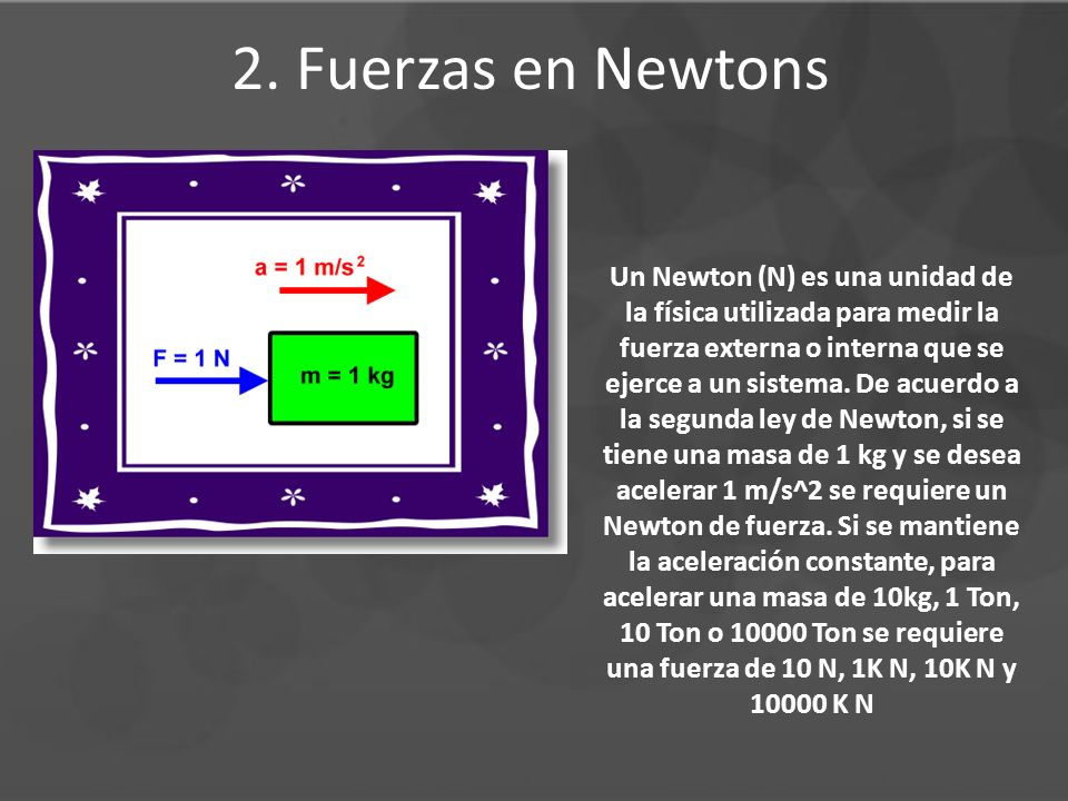 2. Fuerzas en Newtons