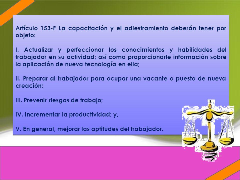 Artículo 153-F La capacitación y el adiestramiento deberán tener por objeto: