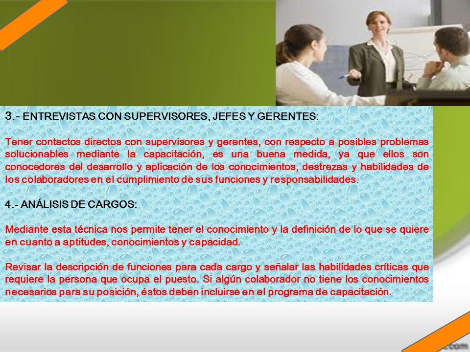 3.- ENTREVISTAS CON SUPERVISORES, JEFES Y GERENTES: