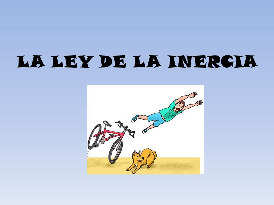LA LEY DE LA INERCIA