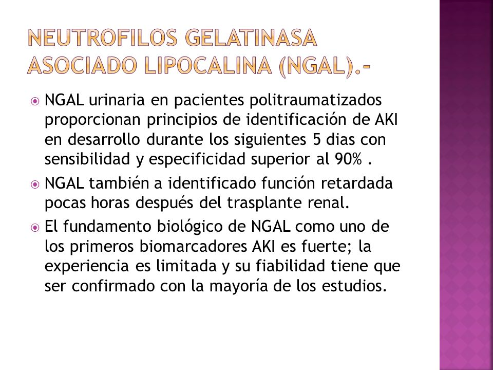 Neutrofilos gelatinasa asociado lipocalina (NGAL).-