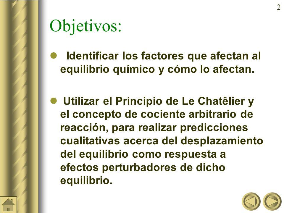Objetivos: Identificar los factores que afectan al equilibrio químico y cómo lo afectan.