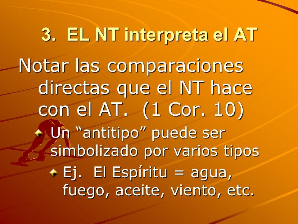 Notar las comparaciones directas que el NT hace con el AT. (1 Cor. 10)