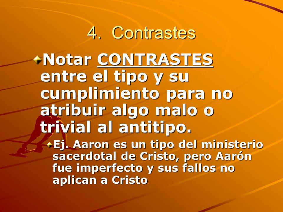 4. Contrastes Notar CONTRASTES entre el tipo y su cumplimiento para no atribuir algo malo o trivial al antitipo.
