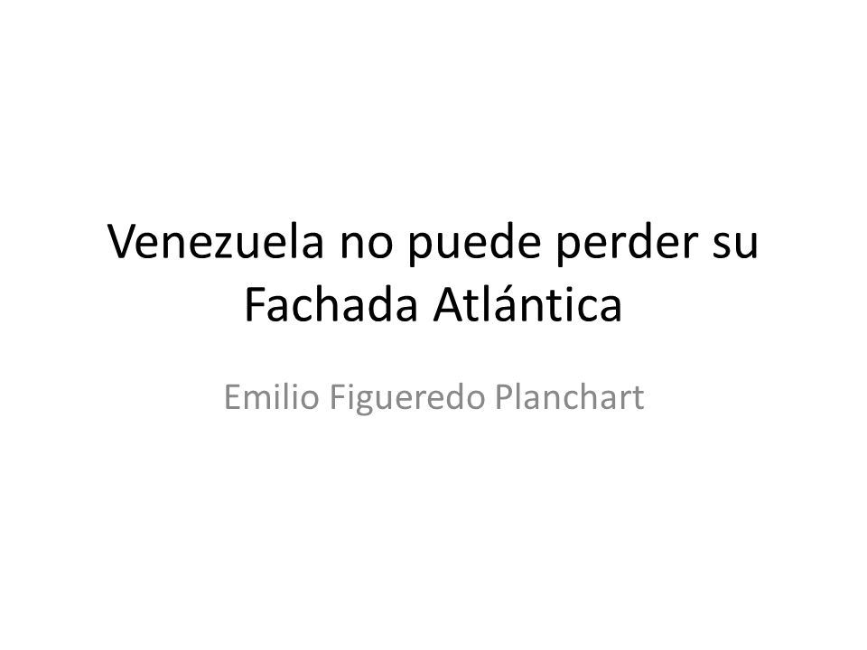 Venezuela no puede perder su Fachada Atlántica
