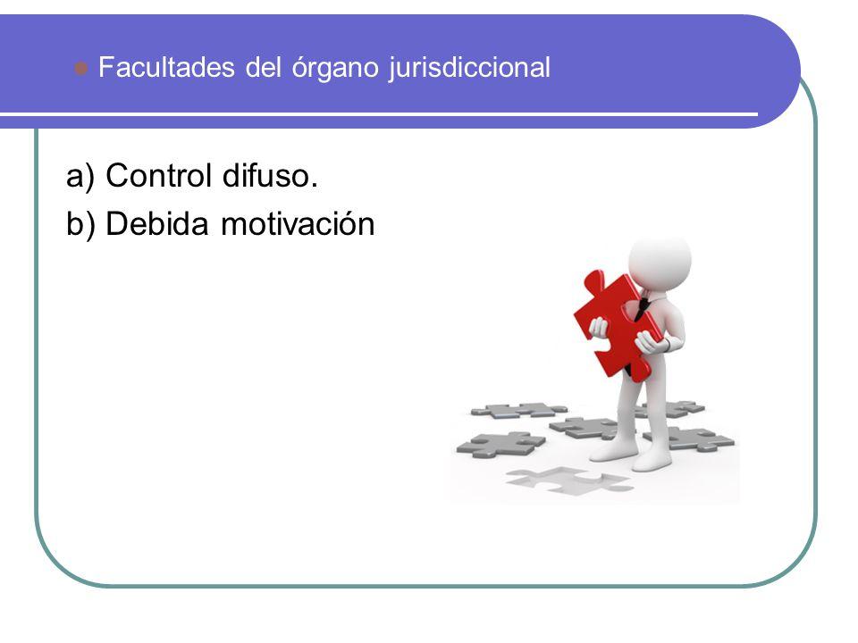 a) Control difuso. b) Debida motivación