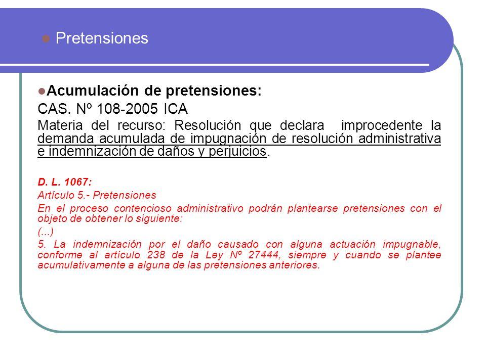 Pretensiones Acumulación de pretensiones: CAS. Nº 108-2005 ICA