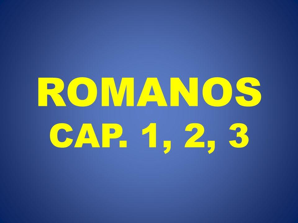 ROMANOS CAP. 1, 2, 3
