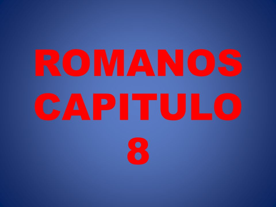 ROMANOS CAPITULO 8