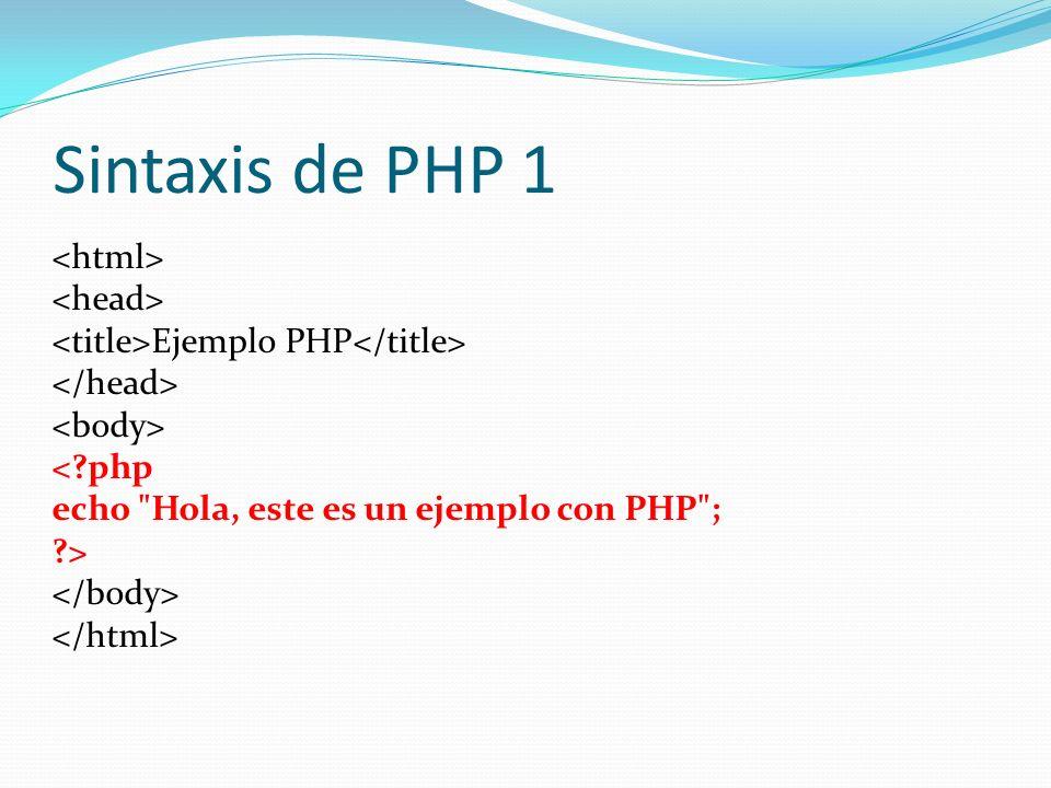 Sintaxis de PHP 1 <html> <head>