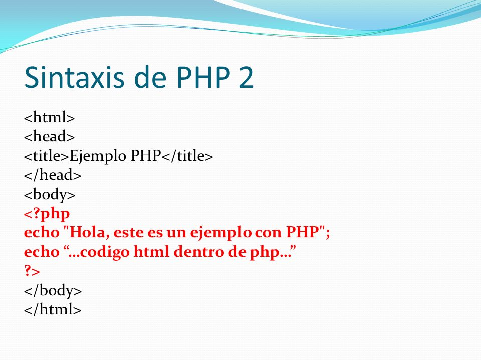Sintaxis de PHP 2 <html> <head>