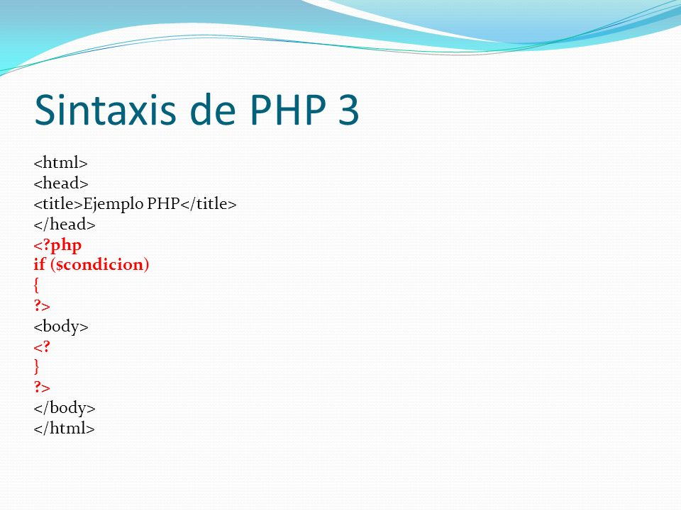 Sintaxis de PHP 3 <html> <head>