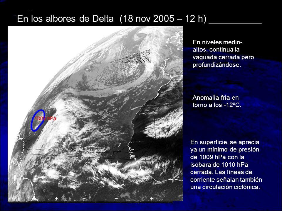 En los albores de Delta (18 nov 2005 – 12 h) __________
