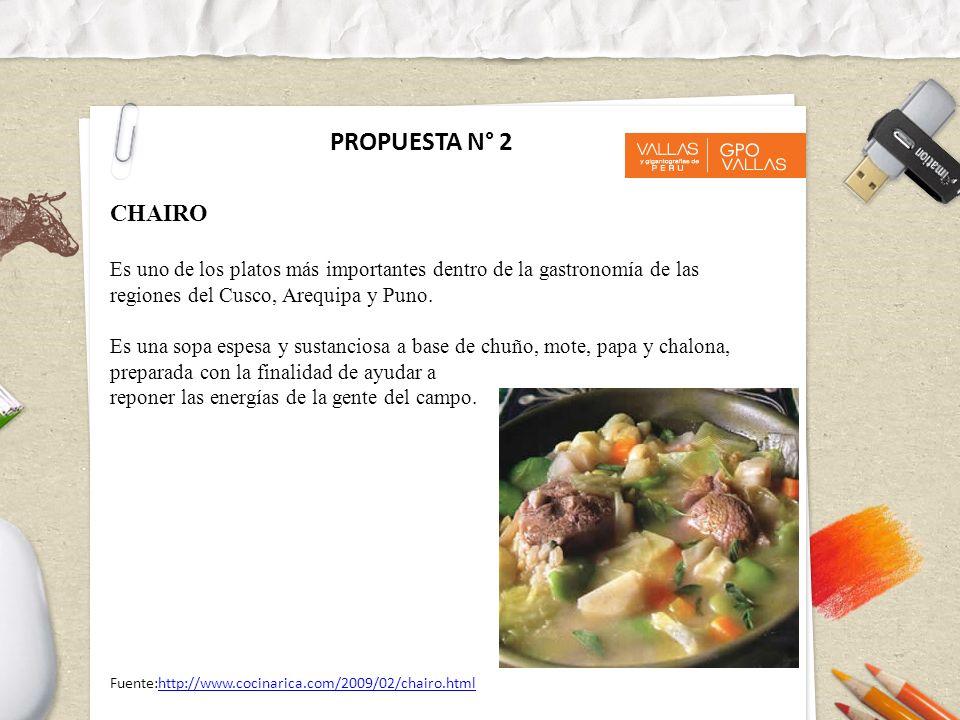 PROPUESTA N° 2 CHAIRO. Es uno de los platos más importantes dentro de la gastronomía de las. regiones del Cusco, Arequipa y Puno.