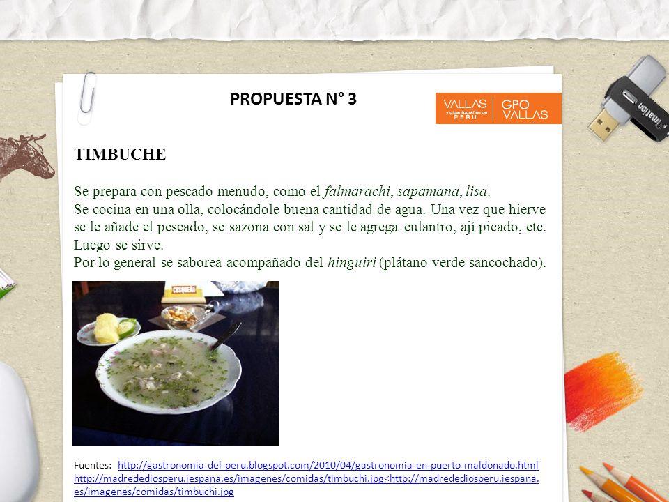 PROPUESTA N° 3 TIMBUCHE. Se prepara con pescado menudo, como el falmarachi, sapamana, lisa.