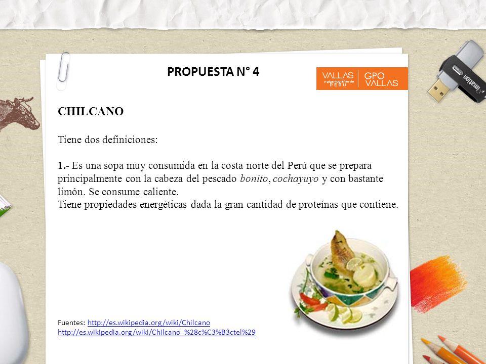 PROPUESTA N° 4 CHILCANO Tiene dos definiciones: